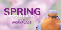 Spring Cultivating & Cleaning In the Workplace: Blog Post